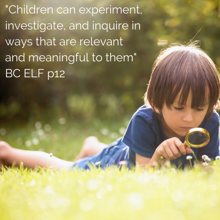 _Children can experiment, investigate, and inquire in ways that are relevant and meaningful to them_ BC ELF p12.png